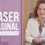 Laser vaginal – O que é e como funciona esse tratamento?